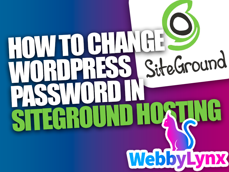 how to change wordpress password in siteground hosting