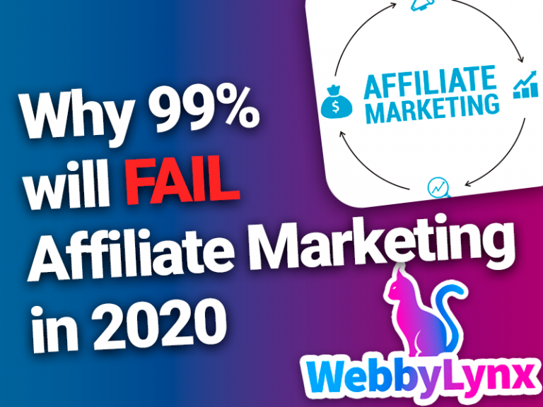 Why 99% will FAIL Affiliate Marketing in 2020