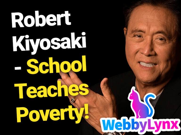 Robert Kiyosaki – School Teaches Poverty!