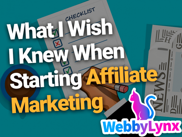 What I Wish I Knew When Starting Affiliate Marketing